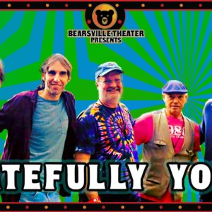 Gratefully Yours LIVE at Bearsville Theater – Jerry Garcia Birthday Show