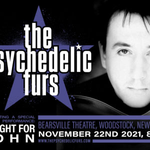 The Psychedelic Furs – Benefit Night For John Ashton – LIVE at Bearsville Theater
